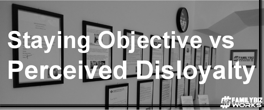 Staying Objective vs Perceived Disloyalty